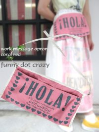 """""""funny dot CRAZY"""" 〜work message apron×coral red〜"""